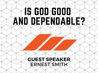 Is God Good and Dependable?