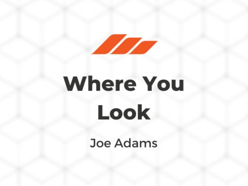 Where You Look